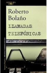 Papel LLAMADAS TELEFONICAS (COLECCION NARRATIVA HISPANICA) (BIBLIOTECA ROBERTO BOLAÑO) (RUSTICA)