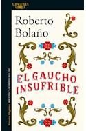 Papel GAUCHO INSUFRIBLE (COLECCION NARRATIVA HISPANICA) (BIBLIOTECA EDUARDO BOLAÑO) (RUSTICA)