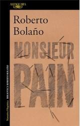 Papel MONSIEUR PAIN (COLECCION NARRATIVA HISPANICA) (BIBLIOTECA ROBERTO BOLAÑO)