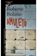 Papel AMULETO (COLECCION NARRATIVA HISPANICA) (BIBLIOTECA ROBERTO BOLAÑO)