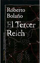Papel TERCER REICH (COLECCION NARRATIVA HISPANICA) (BIBLIOTECA ROBERTO BOLAÑO) (RUSTICA)