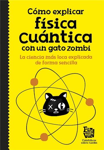E-book Cómo Explicar Física Cuántica Con Un Gato Zombi