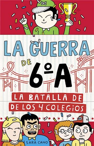 E-book La Batalla De Los 4 Colegios (Serie La Guerra De 6ºA 5)