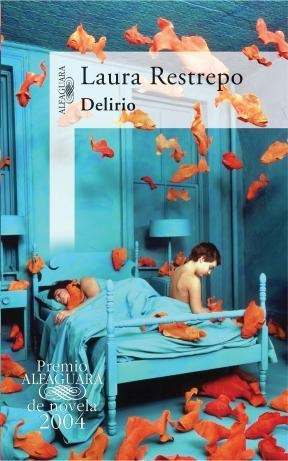 E-book Delirio (Premio Alfaguara De Novela 2004)