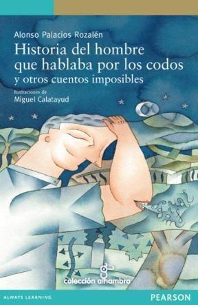 E-book Historia Del Hombre Que Hablaba Por Los Codos Y Otros Cuentos Imposibles