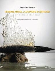 Libro Ferran Adria , Cocinero O Artista ? (Un Filsofo En El Bulli)