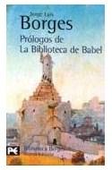 Papel PROLOGOS DE LA BIBLIOTECA DE BABEL [BORGES JORGE LUIS] (BIBLIOTECA DE AUTOR BA0034)