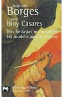 Papel DOS FANTASIAS MEMORABLES UN MODELO PARA LA MUERTE [BORGES /BIOY CASARES] (BIBLIOTECA AUTOR BA0032)