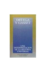 Papel UNA INTERPRETACION DE LA HISTORIA UNIVERSAL (OBRAS DE JOSE ORTEGA Y GASSET OOG04)