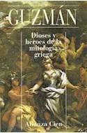 Papel DIOSES Y HEROES DE LA MITOLOGIA GRIEGA (ALIANZA CIEN AC80)