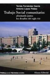 Papel TRABAJO SOCIAL COMUNITARIO AFRONTANDO JUNTOS LOS DESAFIOS DEL SIGLO XXI (POLITICA SOCIAL /SERVICIOS