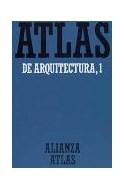 Papel ATLAS DE ARQUITECTURA 1 (COLECCION ALIANZA ATLAS)