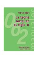Papel TEORIA SOCIAL EN EL SIGLO XX [CIENCIAS SOCIALES] (MANUALES ALIANZA MA062)