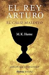 Libro El Rey Arturo : El Caliz Maligno