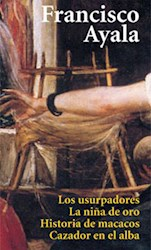 Libro Los Usurpadores / La Niña De Oro / Historias De Macacos / Cazador En Alba