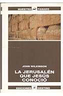 Papel JERUSALEN QUE JESUS CONOCIO (NUESTRO PASADO) (CARTONE)
