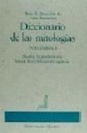 Papel DICCIONARIO DE LAS MITOLOGIAS I DESDE LA PREHISTORIA HASTA LA CIVILIZACION EGIPCIA (CARTONE)