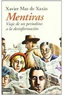 Papel MENTIRAS VIAJE DE UN PERIODISTA A LA DESINFORMACION (COLECCION IMAGO MUNDI)