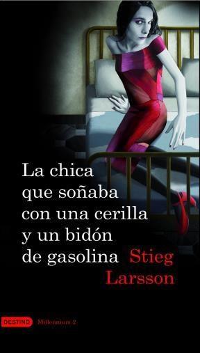 E-book La Chica Que Soñaba Con Una Cerilla Y Un Bidón De Gasolina (Serie Millennium 2)