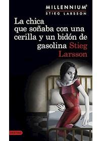 Papel La Chica Que Soñaba Con Una Cerilla Y Un Bidón De Gasolina (Serie Millennium 2)