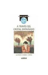 Papel A TRAVES DEL CRISTAL EMPAÑADO (COLECCION PERISCOPIO) (RUSTICA)