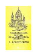 Papel HISTORIA DE LA ARQUITECTURA OCCIDENTAL X ECLECTICISMO (  BOLSILLO)