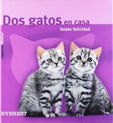 Libro Dos Gatos En Casa. Doble Felicidad
