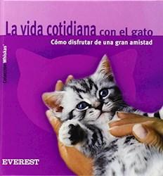 Libro Vida Cotidiana Con El Gato: Como Disfrutar Una Gran Amistad