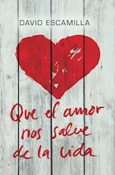 Libro Que El Amor Nos Salve De La Vida