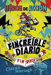 Libro El Fincreible Diario De Fin Spencer  Vol. 1