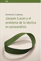 Papel JACQUES LACAN Y EL PROBLEMA DE LA TECNICA EN PSICOANALISIS
