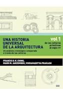 Papel UNA HISTORIA UNIVERSAL DE LA ARQUITECTURA VOLUMEN 1 DE  LAS CULTURAS PRIMITIVAS AL SIGLO XI