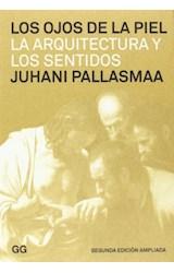 Papel OJOS DE LA PIEL LA ARQUITECTURA Y LOS SENTIDOS (2 EDICION AMPLIADA)