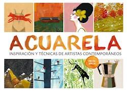 Libro Acuarela : Inspiracion Y Tecnicas De Artistas Contemporaneos