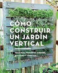 Libro Como Construir Un Jardin Vertical