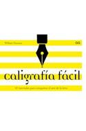 Papel CALIGRAFIA FACIL 45 TUTORIALES PARA CONQUISTAR EL ARTE DE LA LETRA