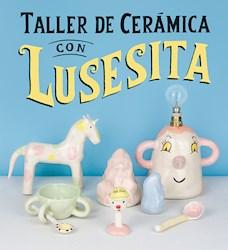 Libro Taller De Ceramica Con Lusesita