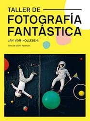 Libro Taller De Fotografia Fantastica