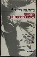 Papel GALERIA DE MORIBUNDOS INTRODUCCION A LAS NOVELAS Y AL TEATRO DE SAMUEL BECKETT (NUEVO NORTE)