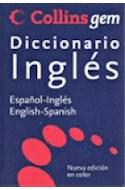 Papel COLLINS GEM DICCIONARIO INGLES ESPAÑOL ENGLISH SPANISH [N/ED]