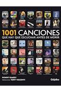 Papel 1001 CANCIONES QUE HAY QUE ESCUCHAR ANTES DE MORIR (CARTONE)