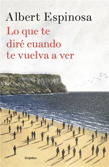 E-book Lo Que Te Diré Cuando Te Vuelva A Ver