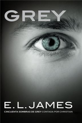 E-book Grey («Cincuenta Sombras» Contada Por Christian Grey 1)