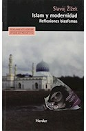 Papel ISLAM Y MODERNIDAD REFLEXIONES BLASFEMAS (PENSAMIENTO HERDER) (BOLSILLO)