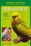 Libro Periquitos Cuidados Crianza Variedades (Salvemos La Naturaleza)