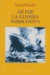 Libro Asi Fue La Guerra Submarina