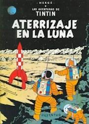 Libro Aterrizaje En La Luna  Las Aventuras De Tintin  Encuadernado
