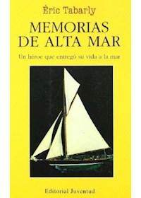 Papel Memorias De Alta Mar . Un Heroe Que Entrego Su Vida A La Mar