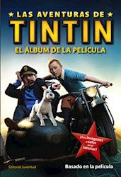 Libro Las Aventuras De Tintin  El Album De La Pelicula