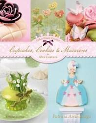 Libro Cupcakes  Cookies & Macarons De Alta Costura